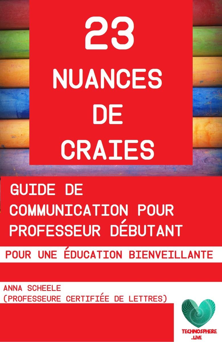 23 nuances de craies - Guide de communication pour professeurs débutants