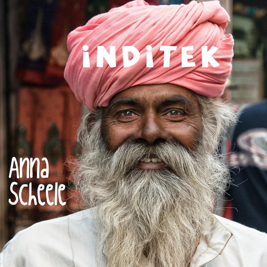 Une invitation au voyage avec «Inditek» – Music by AnnaScheele