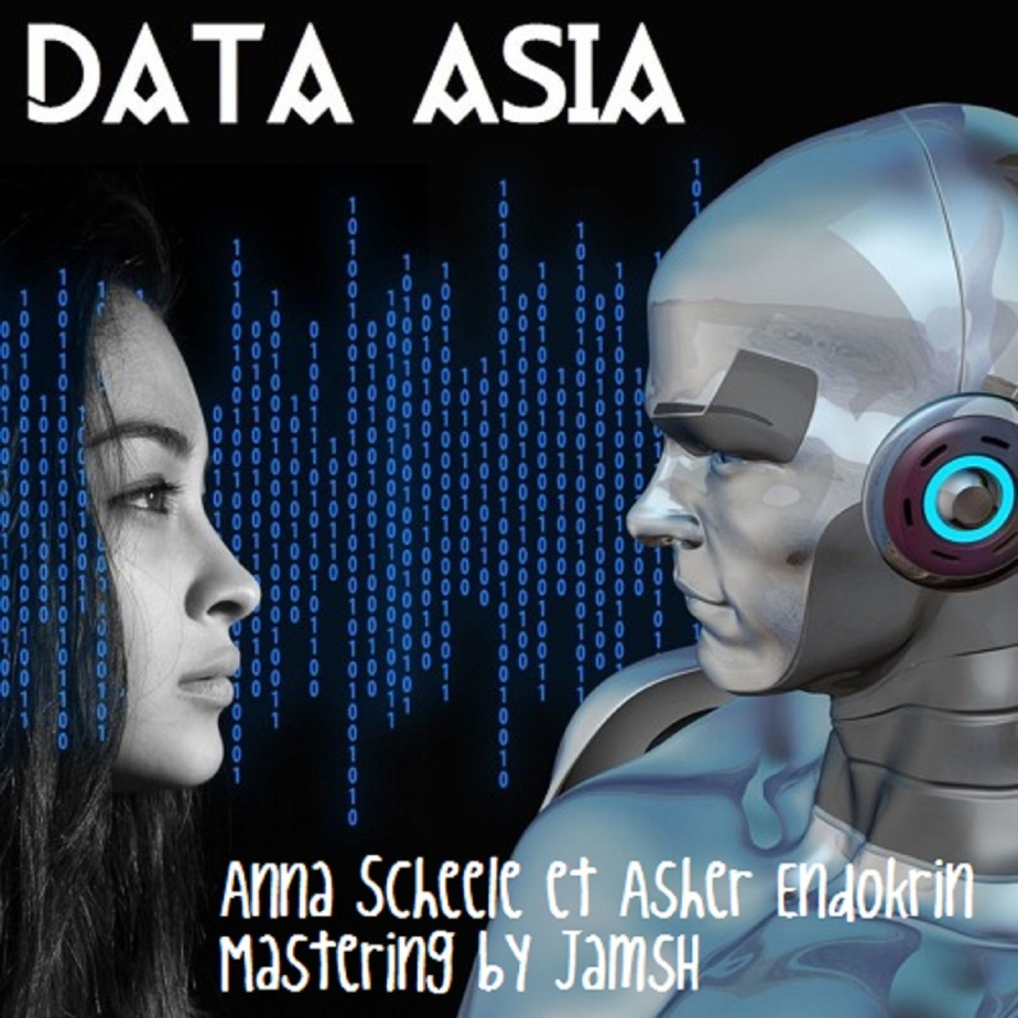 Un voyage en Asie ? Ecoutez « Data Asia » – Music by Anna Scheele & Asher (Endokrin Records)