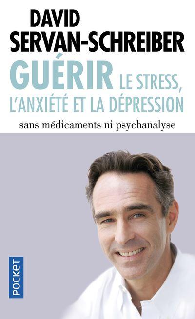 david servan schreber Guerir-le-stre-l-anxiete-et-la-depreion